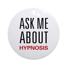 Ask Me About Hypnosis Ornament (Round)