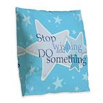 Stop Wishing and Do Something Burlap Throw Pillow