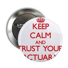"Keep Calm and trust your Actuary 2.25"" Button"