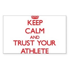 Keep Calm and trust your Athlete Decal