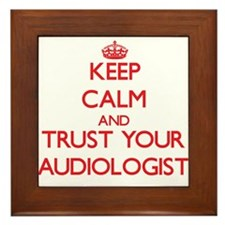 Keep Calm and trust your Audiologist Framed Tile