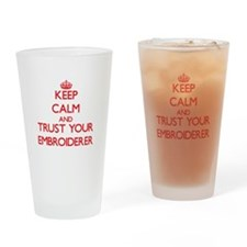 Keep Calm and trust your Embroiderer Drinking Glas