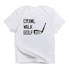 Crawl Walk Golf Infant T-Shirt