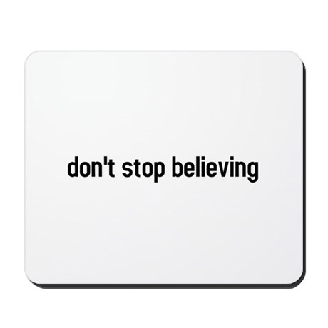 don't stop believing Mousepad
