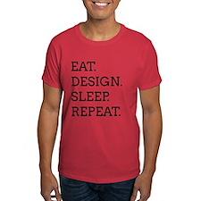 EAT, DESIGN, SLEEP, REPEAT -- T-Shirt