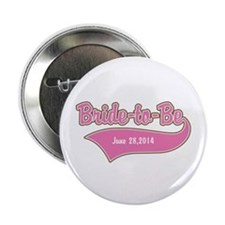 "Bride-to-Be Custom Date 2.25"" Button"