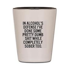 alcohol's defense Shot Glass
