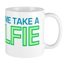 Let Me Take A Selfie Mug