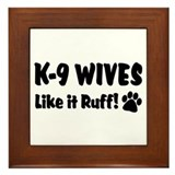 K9 Wives Ruff Framed Tile