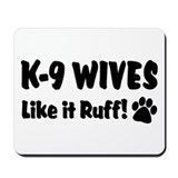 K9 Wives Ruff Mousepad