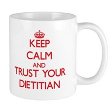 Keep Calm and trust your Dietitian Mugs