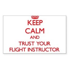 Keep Calm and trust your Flight Instructor Decal