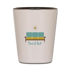 Have A Seat Shot Glass