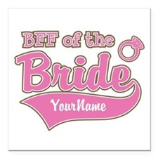 """BFF of the Bride Square Car Magnet 3"""" x 3"""""""