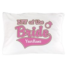 BFF of the Bride Pillow Case
