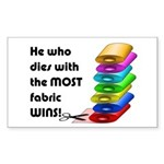 He who dies with the most fabr Sticker (Rectangle)