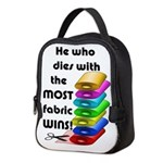 He who dies with the most fabri Neoprene Lunch Bag