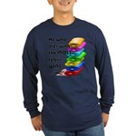 He who dies with the most Long Sleeve Dark T-Shirt