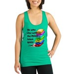 He who dies with the most fabri Racerback Tank Top