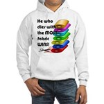 He who dies with the most fabric Hooded Sweatshirt