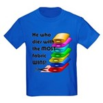 He who dies with the most fabric Kids Dark T-Shirt