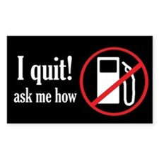 I Quit! Sticker (rectangle)