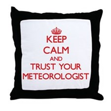 Keep Calm and trust your Meteorologist Throw Pillo