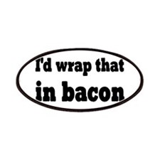 I'd Wrap That In Bacon Patches