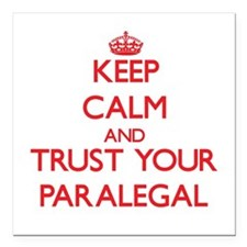 Keep Calm and trust your Paralegal Square Car Magn