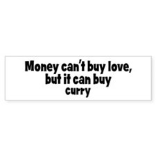 curry (money) Bumper Bumper Sticker