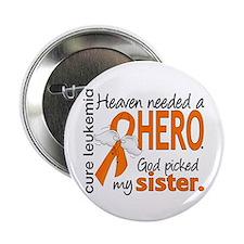 """Leukemia Heaven Needed Hero 2.25"""" Button (10 pack)"""