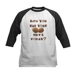 Have You Had Your Nuts Today? Kids Baseball Jersey