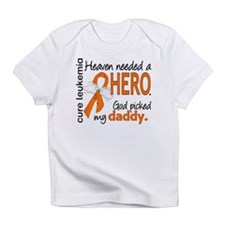 Leukemia Heaven Needed Hero Infant T-Shirt