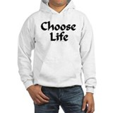 Choose Life Hoodie Sweatshirt