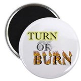 "Turn or Burn 2.25"" Magnet (100 pack)"