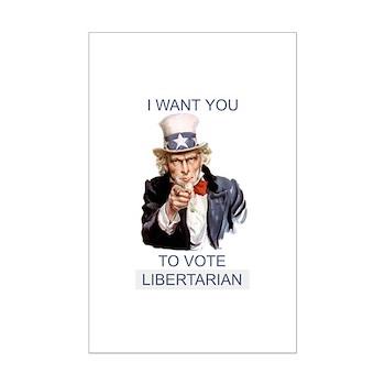 """I Want You To Vote Libertarian"" Mini Poster Print"