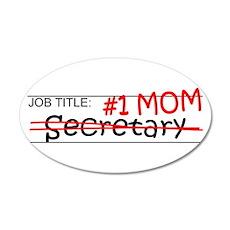 Job Mom Secretary 35x21 Oval Wall Decal
