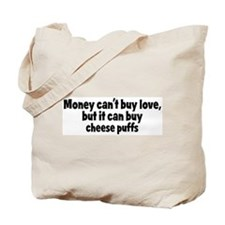 cheese puffs (money) Tote Bag