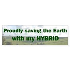 Saving the Earth with my Hybrid Bumper Bumper Sticker
