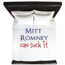 Mitt Romney Can Suck It King Duvet