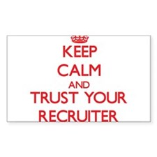 Keep Calm and trust your Recruiter Decal