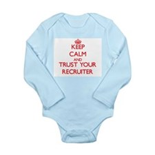 Keep Calm and trust your Recruiter Body Suit
