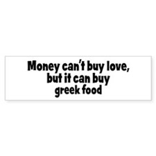greek food (money) Bumper Bumper Sticker