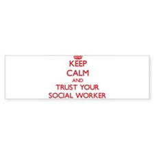 Keep Calm and trust your Social Worker Bumper Stic