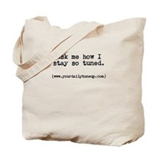 How I stay so tuned Tote Bag