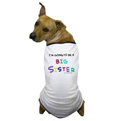 I have a secret-big sister Dog T-Shirt