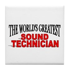 """The World's Greatest Sound Technician"" Tile Coast"