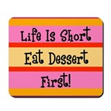 Eat Dessert First Mousepad