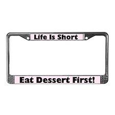 Eat Dessert First License Plate Frame