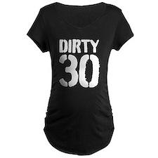 Dirty 30 Thirty Maternity T-Shirt